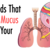 7 Best Foods ever to Flush Mucus from the Body