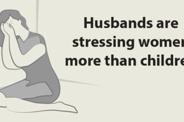 Husbands Stress Women Twice as much as Children, Studies Indicate