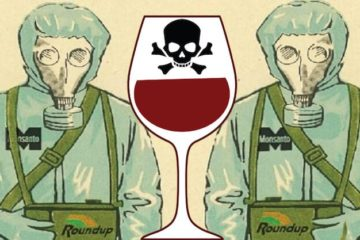 Glyphosate: Monsanto's Toxic Chemical Present in 100 % of California Wines