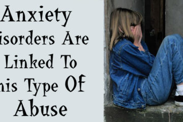 Important Finding: This Type of Abuse Is Linked to Anxiety Disorders